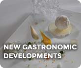 New Gastronomic Developments