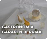 GASTRONOMIA GARAPEN BERRIAK