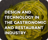 Design and Technology in the Gastronomic and Restaurant Industry