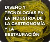 Diseño y Tecnologías en la Industria de la Gastronomía y la Restauración